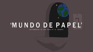 MUNDO DE PAPEL - INSTRUMENTAL DE RAP / CHILL HIP HOP USO LIBRE (PROD BY LA LOQUERA 2018)