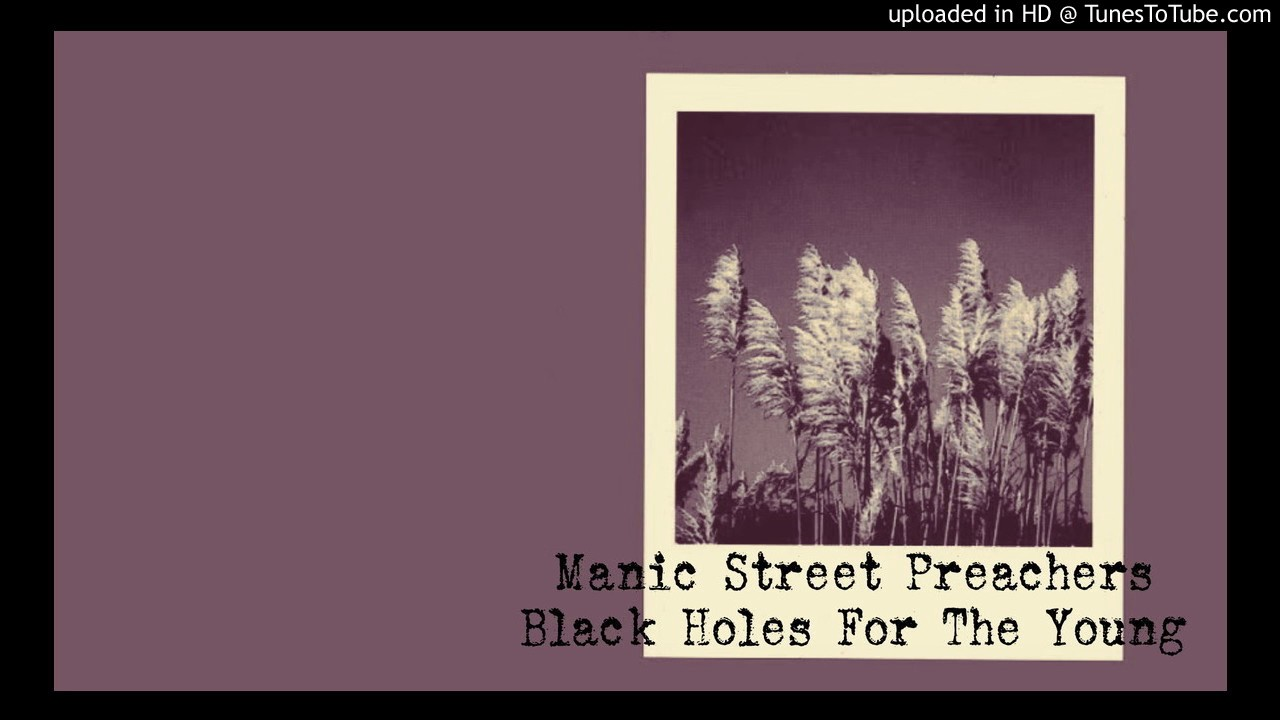 black holes for the young manic street preachers -#main