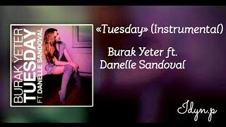 Burak Yeter - Tuesday (Instrumental)