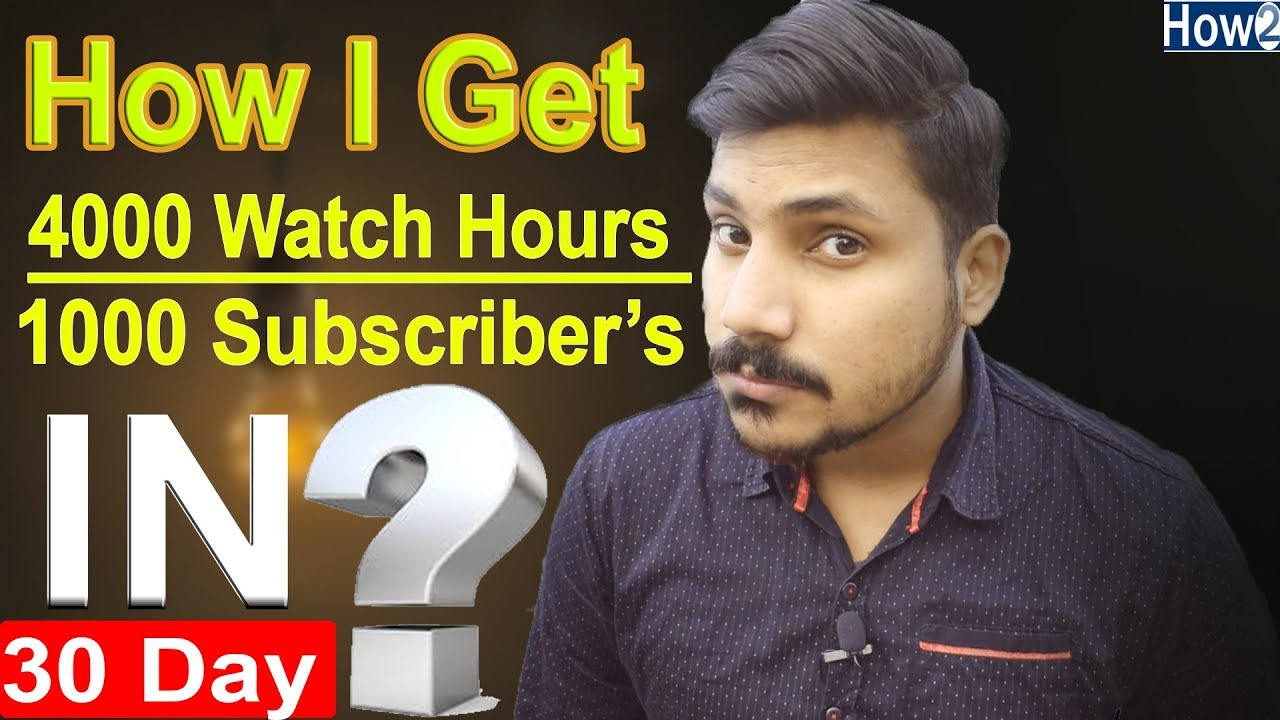 How i Get 4000 Watch Hours & 1000 Subscribers In 30 Days ...