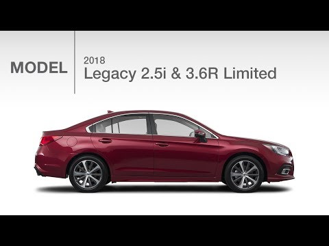 2018 Subaru Legacy 2.5i & 3.6R Limited | Model Review