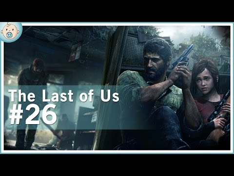 Andy Plays: The Last of Us #26