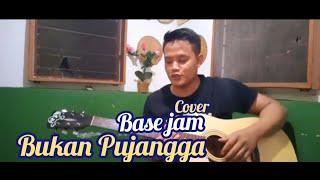 Base Jam - Bukan Pujangga || Vokalis Gagal Cover