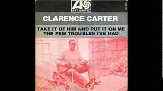 Watch Clarence Carter Take It Off Him And Put It On Me video