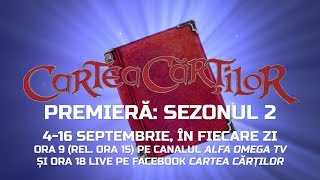 Cartea Cartilor - sezonul 2 - PREMIERA din 4 septembrie 2017