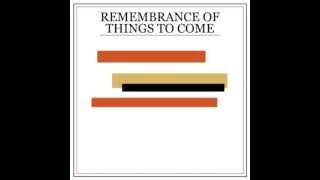 Princeton - Remembrance Of Things To Come