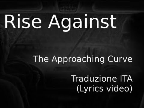 Rise Against - The Approaching Curve | Traduzione ITA