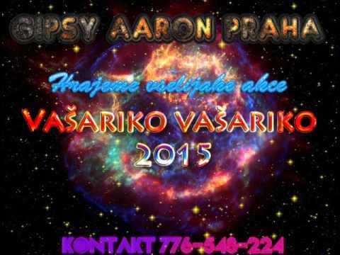 Gipsy Aaron - Vašariko Vašariko 2015