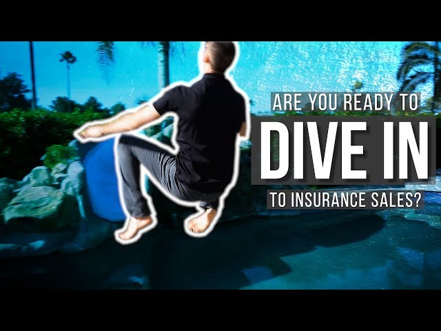 Are YOU Ready To Dive In To Insurance Sales?