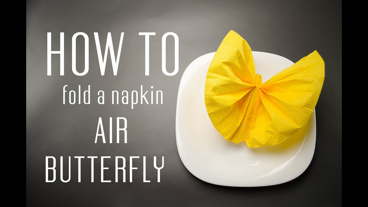 how to fold a napkin into an air butterfly youtube. Black Bedroom Furniture Sets. Home Design Ideas