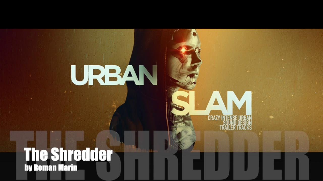 Twisted Jukebox - 'The Shredder ' - From 'Urban Slam' - Urban Sound Design Trailer Tracks