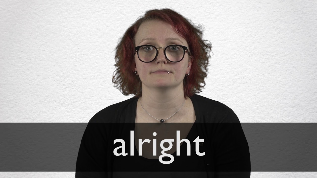 How to pronounce ALRIGHT in British English