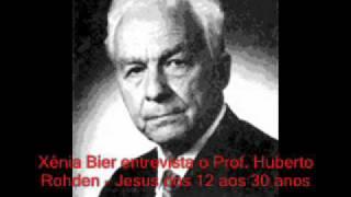 Xênia Bier entrevista o Prof. Huberto Rohden - Jesus dos 12 aos 30 anos