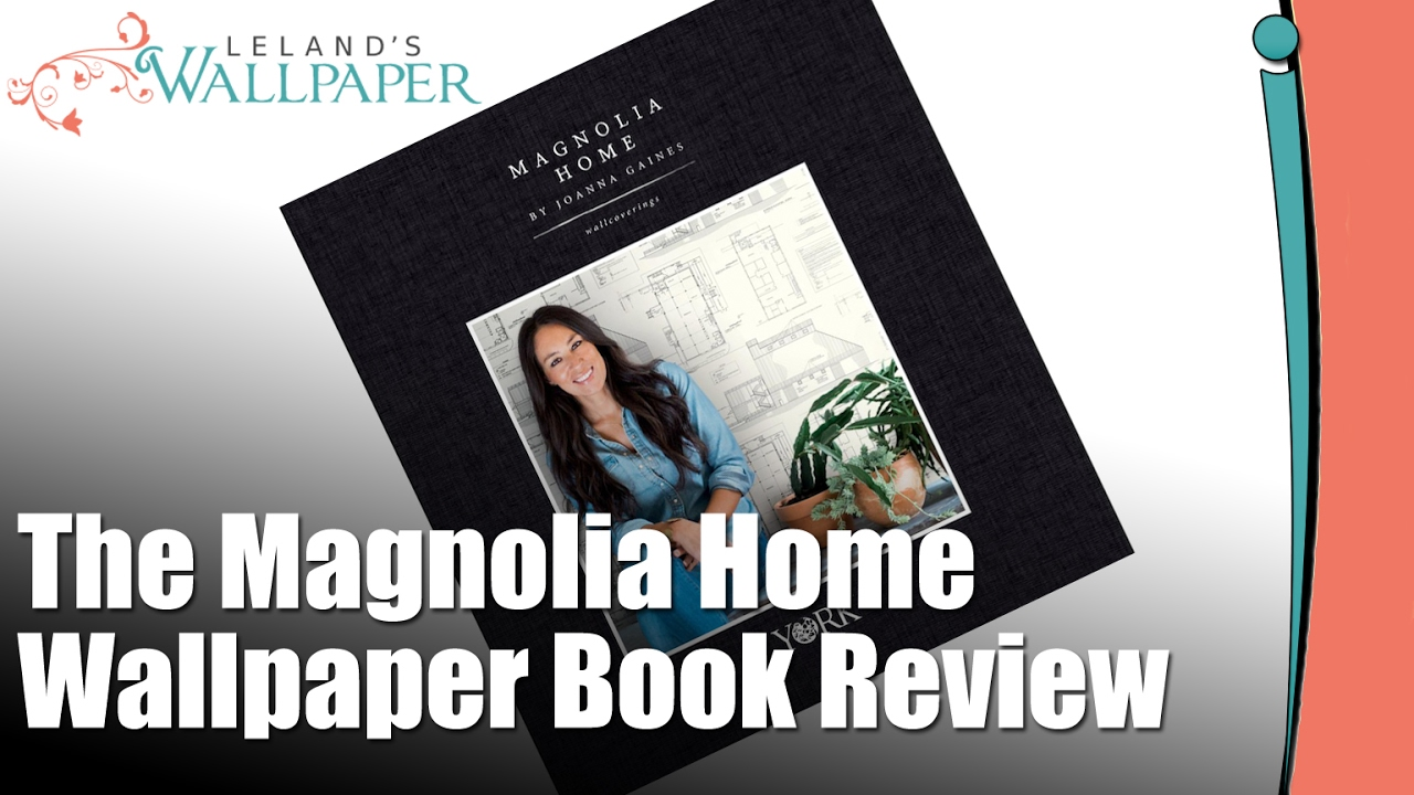 Review Of The Magnolia Home Wallpaper Book By Joanna Gaines