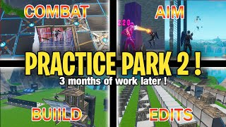Practice Park 2 : Training map (Build, Edit, Aim) for Fortnite