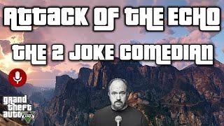 The 2 Joke Comedian - Attack Of The Echo #2 - TROLL GTA V