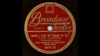 Jack Harris And His Band, When I Take My Sugar To Tea Video