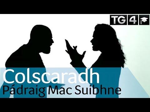 Colscaradh le  Padraig Mac Suibhne | Dánta | TG4 Foghlaim