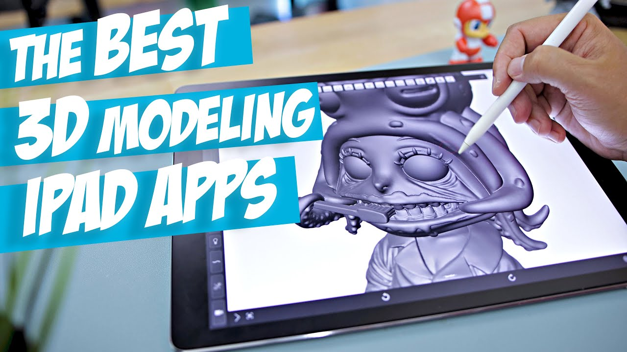 The Best iPad Apps for 3D Modeling | 3D Printing