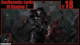 Castlevania: Lords Of Shadow 2 Playthrough | Part 18
