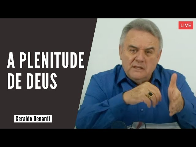 A plenitude de Deus - Ap. Denardi - Live 17/09