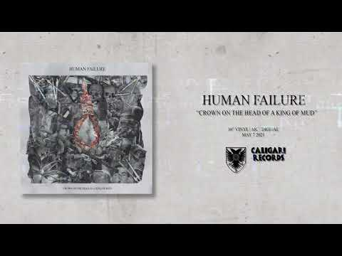 """HUMAN FAILURE - """"Crown on the Head of a King of Mud"""" (Full EP)"""