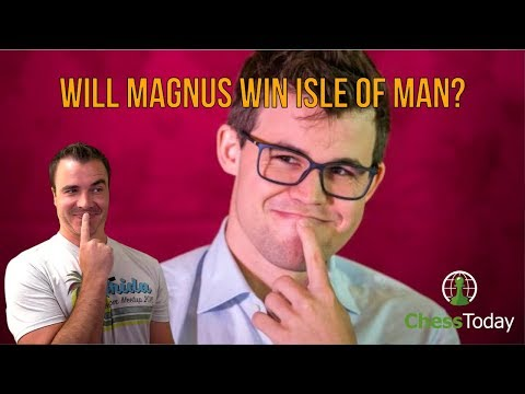 Chess Today: Will Magnus Win the Isle of Man International?