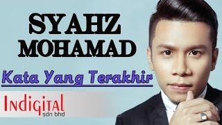 Syahz Mohamad - Kata Yang Terakhir (Official Lyric Video)