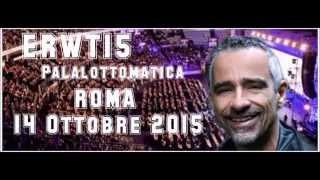 14 Ottobre Roma Palalottomatica Eros World Tour 2015 - Io ci saro