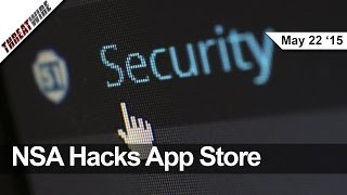 NSA Hacks App Stores, Android Factory Reset Flaw and Security Questions Insecure - Threat Wire
