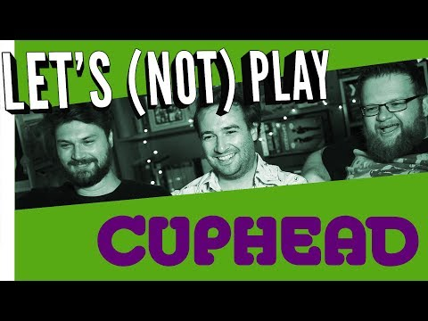 Let's Not Play Cuphead