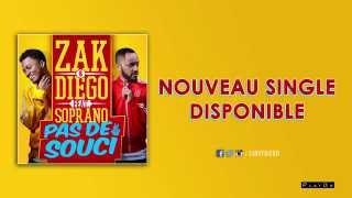 Zak & Diego (feat Soprano) - Pas de souci (Audio officiel)