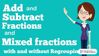 Adding and Subtracting Fracтions and Mixed Fraction with or without Regrouping