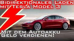 Bidirektionales Laden mit Tesla Model 3 - Geld verdienen mit dem Autoakku - V2G V2H