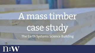 A Mass Timber Case Study: The Earth Systems Science Building, Ubc -- (part 4 Of 5)