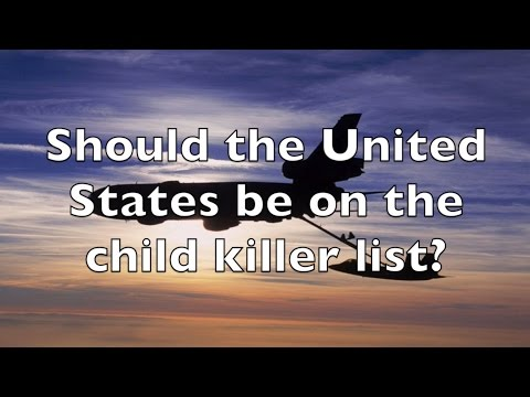 Should United States of America Be On the U.N. Child Killer List?