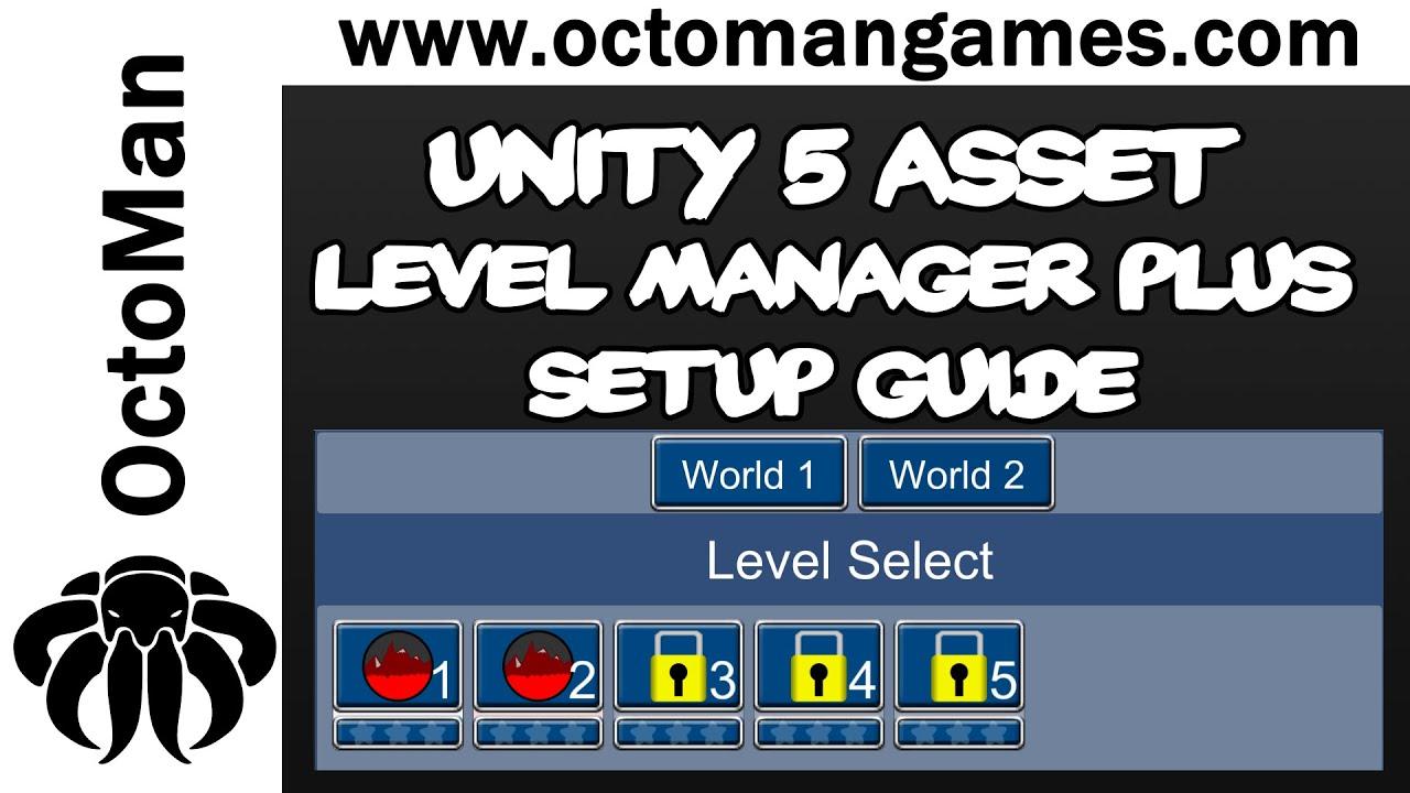 Unity Asset: Level Manager Plus   OctoMan Games