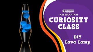 ICES Curiosity Class: DIY Lava Lamp