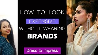 How to Look Expensive without spending Much