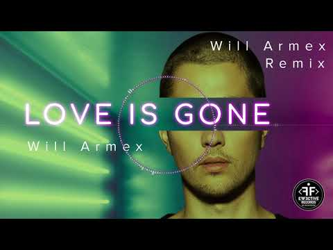 Will Armex - Love Is Gone (Remix)