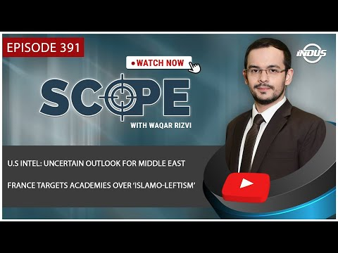 Scope with Waqar Rizvi |U.S Intel: Uncertain Outlook for Middle East | Episode 391 | Indus News