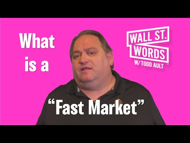 Wall Street Words word of the day = Fast Market
