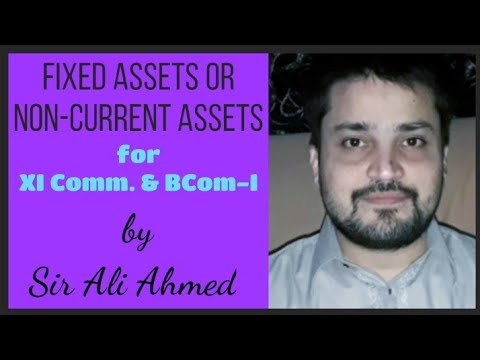 fixed-assets-|-basic-accounting-terms-|-accountancy-|-xi-commerce-&-bcom-|-sir-ali-ahmed-|-lec.-37