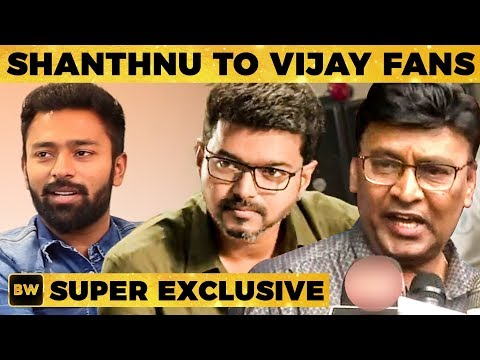 Vijay Anna wouldn't take me WRONG - Shanthnu Opens up on Sarkar Controversy