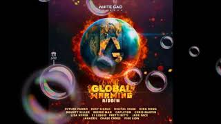 GLOBAL WARMING RIDDIM MIX - WHITE GAD RECORDS - (MIXED BY DJ DALLAR COIN) APRIL 2018