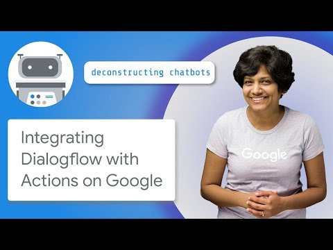 Integrate Dialogflow With Actions On Google (Deconstructing Chatbots)