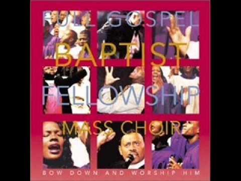 Full Gospel Baptist Fellowship Mass Choir - Yet Praise Him