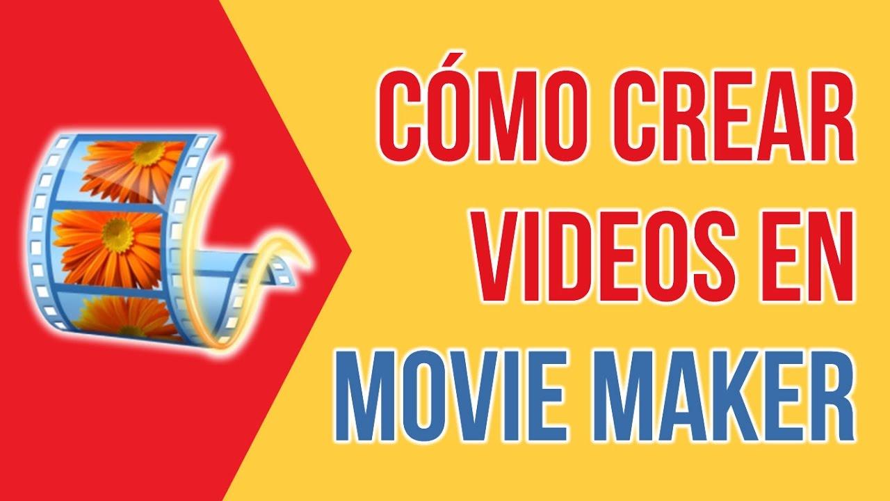 Como Crear Videos En Movie Maker Tutorial De Movie Maker Youtube