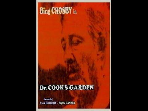 Dr. Cook's Garden Part 1/2  * Bing Crosby