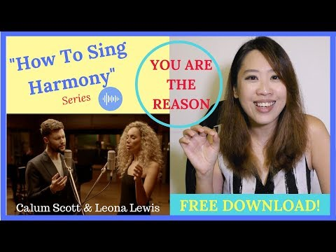 "Ep9 How To Sing Harmony INTRO| Harmonise ""You Are The Reason"" (Calum Scott & Leona Lewis)(Cover)"